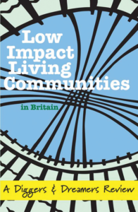 Low Impact Living Communities in Britain - A Diggers & Dreamers Review